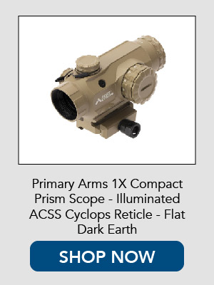 Shop Now for the Primary Arms 1X Cyclops Prism Scope in FDE.