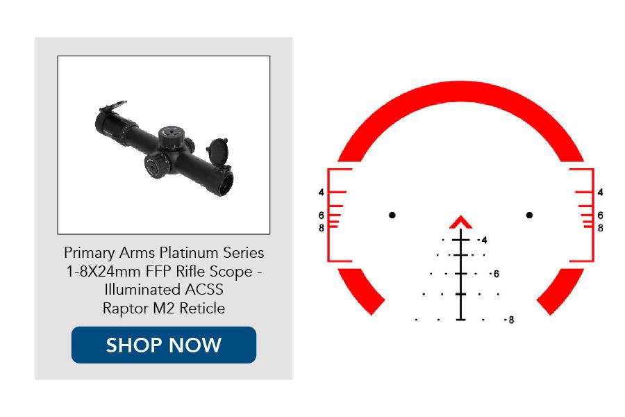 NEW ACSS Reticles: Primary Arms Platinum Series 1-8x FFP Scopes